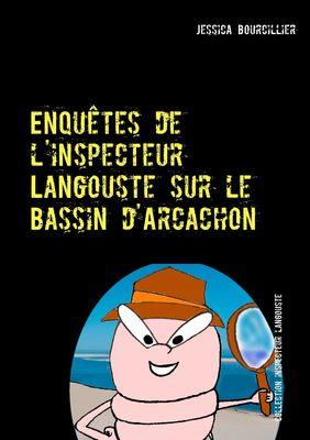 Enquêtes de l'inspecteur Langouste sur le Bassin d'Arcachon