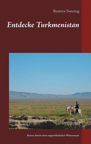 Entdecke Turkmenistan