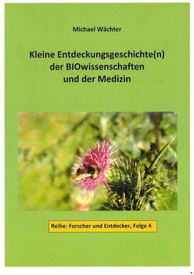 Entdeckungsgeschichte(n) der BIOwissenschaften und der Medizin