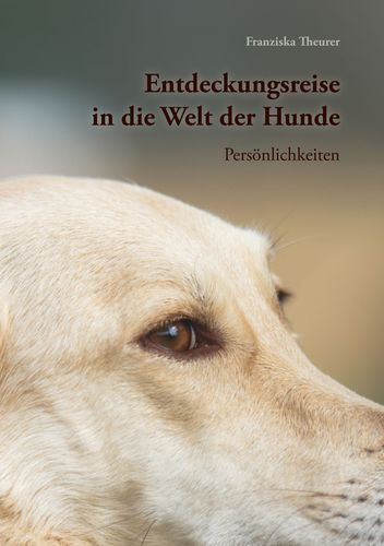 Entdeckungsreise in die Welt der Hunde