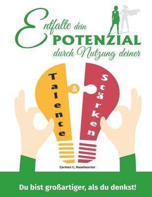 Entfalte dein Potenzial durch Nutzung deiner Talente & Stärken