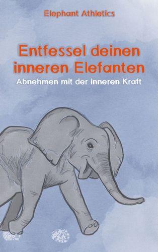Entfessel deinen inneren Elefanten