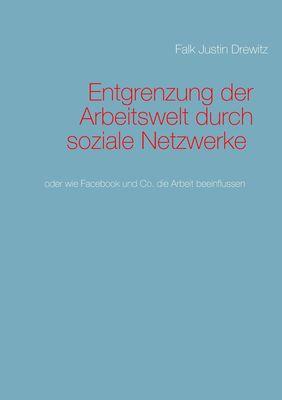 Entgrenzung der Arbeitswelt durch soziale Netzwerke
