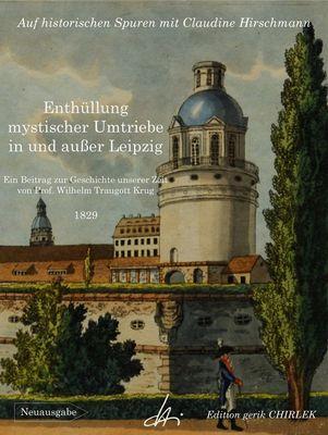 Enthüllung mystischer Umtriebe in und außer Leipzig - Ein Beitrag zur Geschichte unserer Zeit