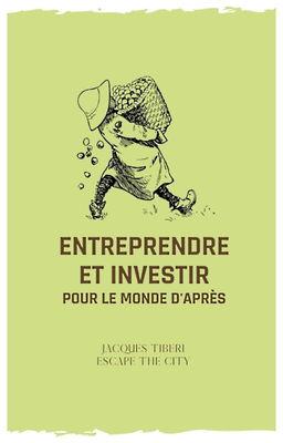 Entreprendre et investir pour le monde d'après
