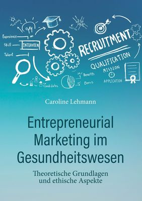 Entrepreneurial Marketing im Gesundheitswesen