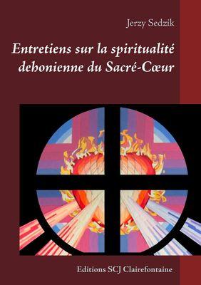Entretiens sur la spiritualité dehonienne du Sacré-Cœur
