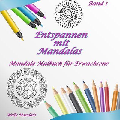 Entspannen mit Mandalas - Mandala Malbuch für Erwachsene - Band 1