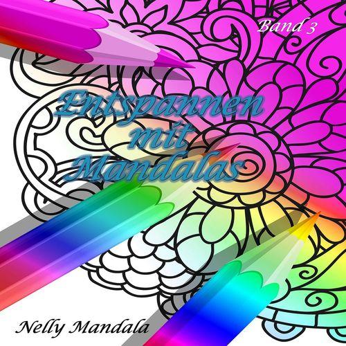 Entspannen mit Mandalas - Mandala Malbuch für Erwachsene - Band 3
