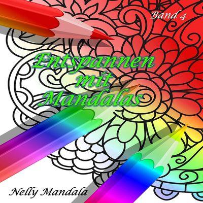 Entspannen mit Mandalas - Mandala Malbuch für Erwachsene - Band 4