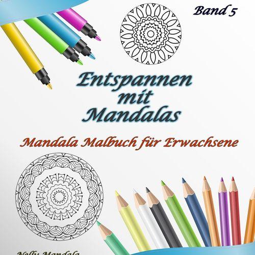Entspannen mit Mandalas - Mandala Malbuch für Erwachsene - Band 5