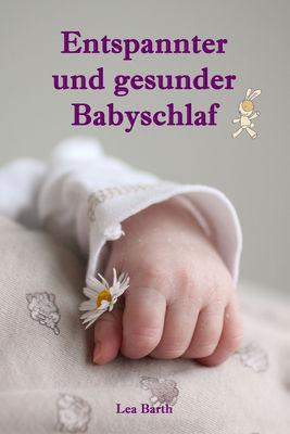 Entspannter und gesunder Babyschlaf