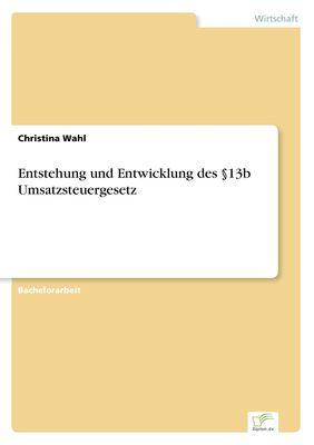 Entstehung und Entwicklung des §13b Umsatzsteuergesetz