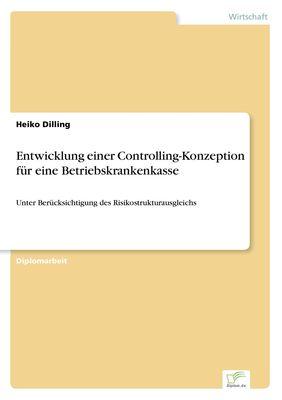 Entwicklung einer Controlling-Konzeption für eine Betriebskrankenkasse