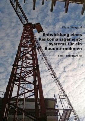 Entwicklung eines Risikomanagementsystems für ein Bauunternehmen