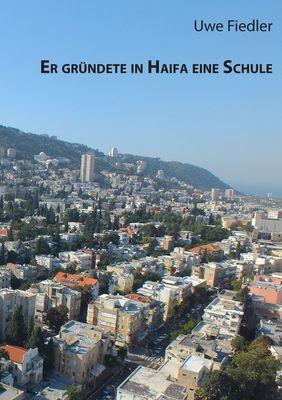 Er gründete in Haifa eine Schule