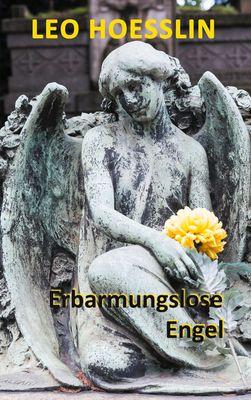 Erbarmungslose Engel