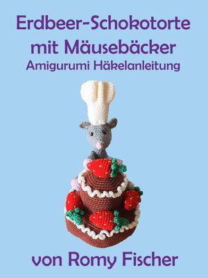 Erdbeer-Schokotorte mit Mäusebäcker