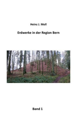 Erdwerke in der Region Bern