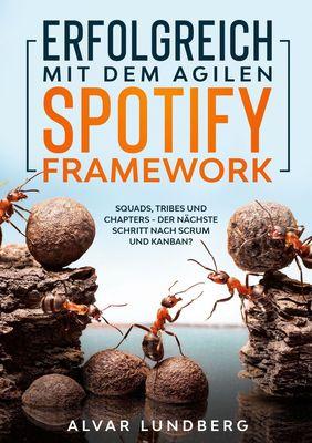 Erfolgreich mit dem agilen Spotify Framework