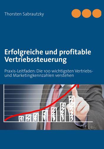 Erfolgreiche und profitable Vertriebssteuerung