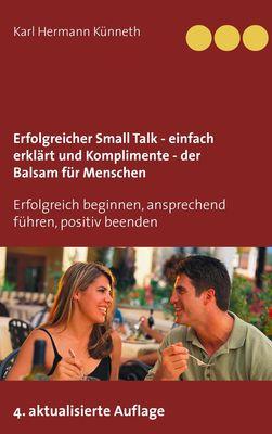 Erfolgreicher Small Talk -  einfach erklärt  / Komplimente - der Balsam für Menschen