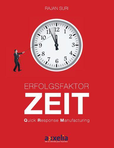 Erfolgsfaktor Zeit Quick Response Manufacturing