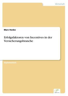 Erfolgsfaktoren von Incentives in der Versicherungsbranche