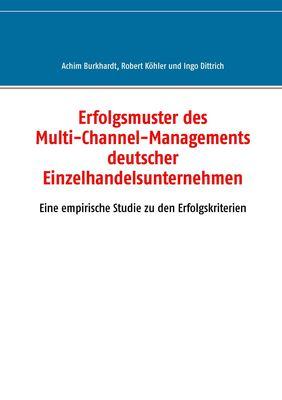 Erfolgsmuster des Multi-Channel-Managements deutscher Einzelhandelsunternehmen
