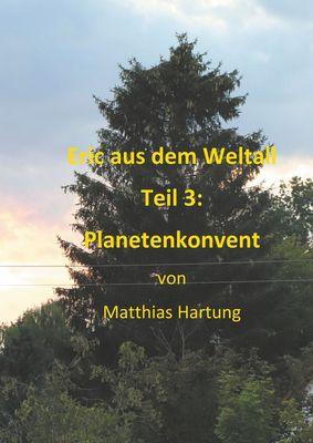Eric aus dem Weltall - Teil 3:  Planetenkonvent