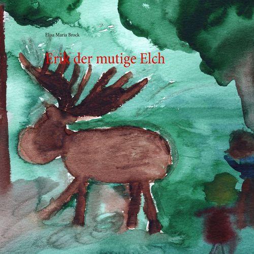 Erik der mutige Elch