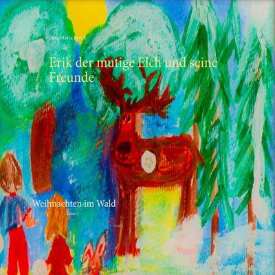 Erik der mutige Elch und seine Freunde