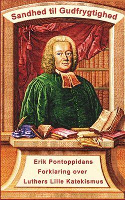 Erik Pontoppidan - Sandhed til Gudfrygtighed