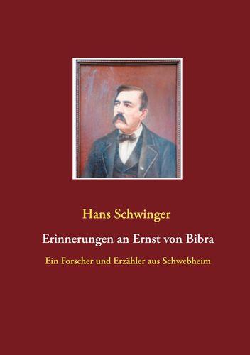 Erinnerungen an Ernst von Bibra