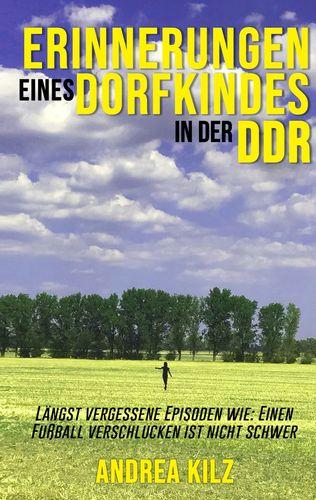 Erinnerungen eines Dorfkindes in der DDR