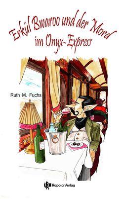 Erkül Bwaroo und der Mord im Onyx-Express