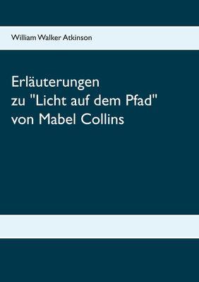 Erläuterungen zum Handbuch Licht auf dem Pfad von Mabel Collins