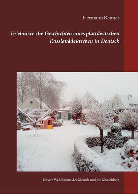 Erlebnisreiche Geschichten eines plattdeutschen Russlanddeutschen in Deutsch