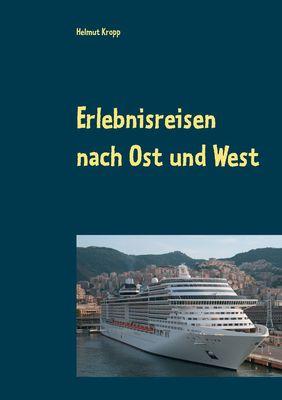 Erlebnisreisen nach Ost und West