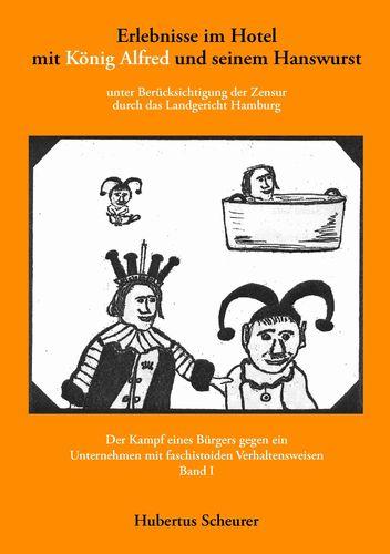 Erlebnisse im Hotel mit König Alfred und seinem Hanswurst Band I