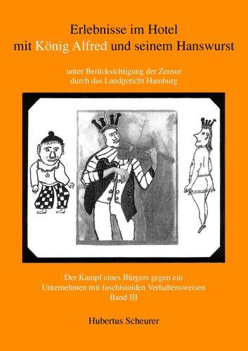 Erlebnisse im Hotel mit König Alfred und seinem Hanswurst Band III