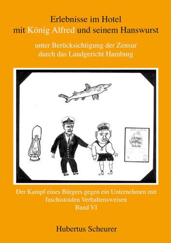 Erlebnisse im Hotel mit König Alfred und seinem Hanswurst Band VI