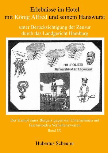 Erlebnisse im Hotel mit König Alfred und seinem Hanswurst unter Berücksichtigung der Zensur durch das Landgericht Hamburg, Bd. IX