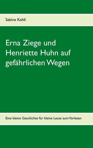 Erna Ziege und Henriette Huhn auf gefährlichem Wege