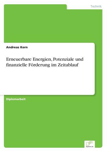Erneuerbare Energien, Potenziale und finanzielle Förderung im Zeitablauf