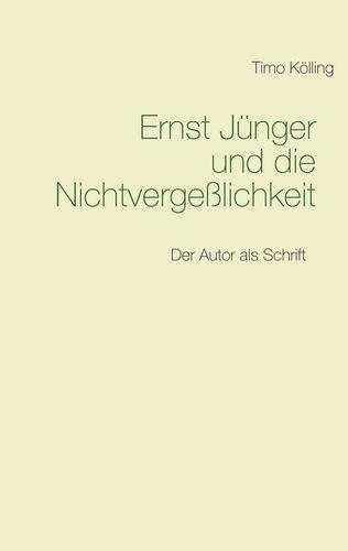 Ernst Jünger und die Nichtvergeßlichkeit