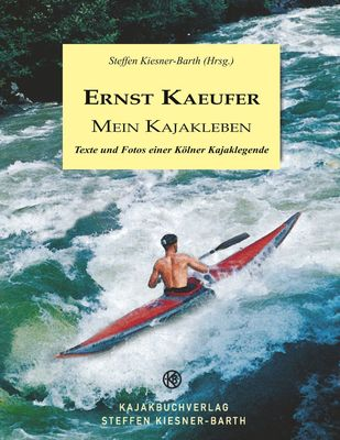 Ernst Kaeufer Mein Kajakleben
