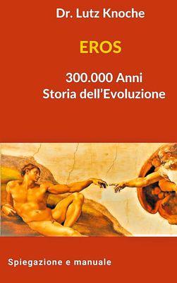 EROS 300.000 Anni Storia dell Evoluzione