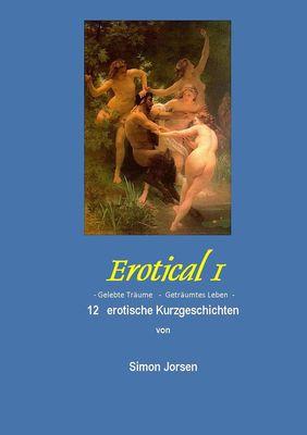 Erotical I -  12 erotische Kurzgeschichten