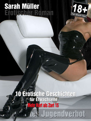 Erotik Roman - Mehr Hart als Zart... Teil 15